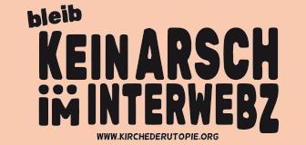 Kirche der Utopie Kein Arsch im Interwebz